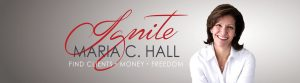 Ignite Find Clients Money and Freedom with Maria C. Hall banner